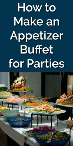 How to: Plan the Perfect Appetizer Buffet Party. Post wedding reception befor the party moves to the actual thing. Perfect way to have a chance to set up dinner if self catering so helpers can sneak out and get things grilling and such Finger Food Appetizers, Appetizers For Party, Finger Foods, Appetizers Table, Appetizer Buffet, Appetizer Recipes, Appetizer Table Display, Tapas, Brunch