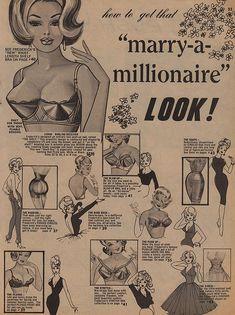 Vintage lingerie ad - marry a millionaire look - girdle - bullet bra Pin Up Vintage, Mode Vintage, Vintage Beauty, Vintage Vogue, Vintage Photos, Retro Vintage, Vintage Fashion, Funny Vintage Ads, Funny Ads