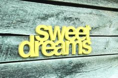 Sweet Dreams Handmade Wall Art Sign Nursery Kids by ShopHomegrown, $58.00 Could be done in lilac