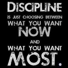 discipline is always worthwhile