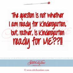 Is Kindergarten Ready for me? Cute saying