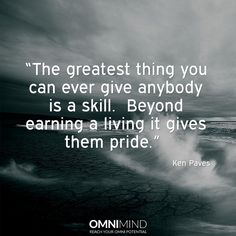 The greatest thing you can ever give anybody is a skill. Beyond earning a living it gives them pride.   #quoteoftheday #wisequote #success #motivation #focus #riseandgrind #shine #suceed #everyday #startup #lifestyle #entrepreneur #student #nootropics #supplements #omnimind