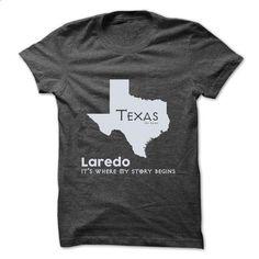 Laredo - Texas - Its Where My Story Begins ! - #geek tshirt #sweatshirt and leggings. ORDER NOW => https://www.sunfrog.com/States/Laredo--Texas--Its-Where-My-Story-Begins-.html?68278