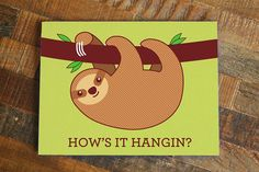 Funny sloth card  how's it hangin Cute sloth art by TinyBeeCards