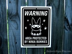 "WARNING: Area Protected by Ninja Bunnies ~ 9x12"" aluminum / vinyl sign, $15 