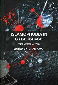 Islamophobia in Cyberspace: Hate Crimes Go Viral