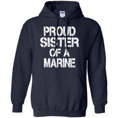 Marine Family T-shirts Proud Sister Of A Marine Hoodies Sweatshirts Marine Family T-shirts Proud Sister Of A Marine Hoodies Sweatshirts Perfect Quality for Amaz