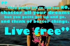 Live Free, I love this song(: