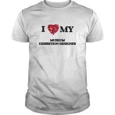 (Tshirt Discount) I love my Museum Exhibition Designer [Tshirt design] Hoodies, Tee Shirts