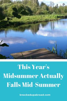 This Year's Midsummer Actually Falls Mid-Summer - Knocked Up Abroad Knock Knock, Warm Weather, Fall, Summer, Autumn, Summer Time, Summer Recipes
