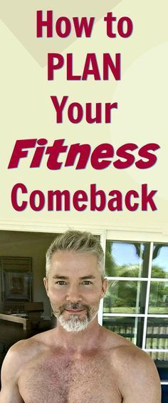 how to plan your fitness comeback https://lifequalityexaminer.com/fitness-comeback-plan/ via @danenow