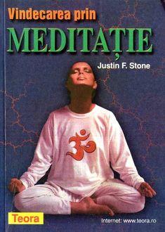Justin F. Stone - Vindecarea prin meditație