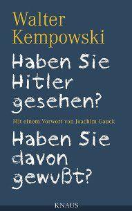 """Rezension; Walter Kempowski: """"Haben Sie Hitler gesehen?"""" - """"KZ? Nein. Ja"""": Haben Sie Hitler gesehen? Wussten Sie von den Verbrechen des """"Dritten Reiches""""? Diese Fragen hat der Schriftsteller Walter Kempowski   in den 70ern mehr als 200 Bundesbürgern gestellt. Die beiden damals veröffentlichten Bücher sind jetzt zu einem Band zusammengefasst worden, die Nachworte von Sebastian Haffner und Eugen Kogon eingeschlossen. Joachim Gauck hat für die Ausgabe eine Vorrede geschrieben."""