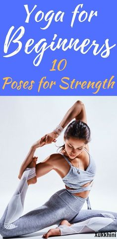 10 Yoga Asanas for Strength. Shape up your thighs, hips and abs with this handy step-by-step guide! #YogaPosesForStrength   Yoga for Beginners   Yoga for Weight Loss   Yoga Workout   Yoga Poses for Weight Loss.