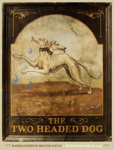 The World's End.  2013.  Pub sign for The Two Headed Dog, stop #7.  Might meet some twins in here... Pub Signs, Shop Signs, House Signs, Pub Logo, British Pub, Old Pub, England, Street Signs, End Of The World