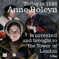 On this day (May 2nd) in 1536, Queen Anne Boleyn was arrested on (trumped up) charges of adultery and incest and brought to the Tower of London. IMAGE: The Tower of London Facebook Page.
