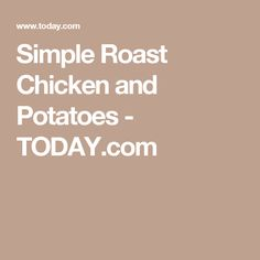 Simple Roast Chicken and Potatoes - TODAY.com