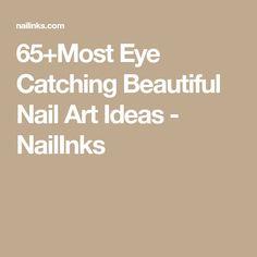 65+Most Eye Catching Beautiful Nail Art Ideas - NailInks