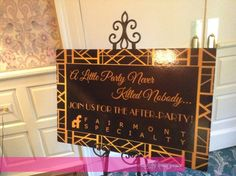 Event signage adds to the theme of this Gatsby roaring 20's affair - A little party never killed nobody!