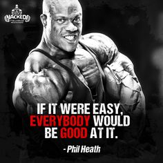 """""""If it were easy, everybody would be good at it."""" - Phil Heath  #philheath #bodybuilding #quotes #jacked #itshard #doit"""