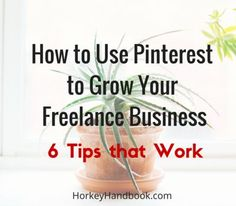 How to use Pinterest to Grow Your Freelance Business - Tips that work