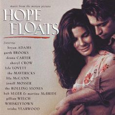 Hope Floats (Ulotna nadzieja) SOUNDTRACK #hopefloats