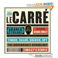 The Karla Trilogy by John le Carre: Tinker, Tailor, Soldier, Spy; The Honourable Schoolboy, Smiley's People
