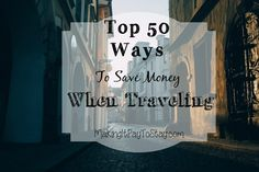 These top 50 ways to save money when traveling are incredibly useful to keep in mind before and during your trip. Vacations can be done on a tight budget! #travel #wanderlust #frugal #vacation #makingitpay
