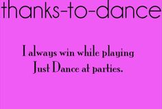 Almost all the time. Its tougher with your dance friends (: