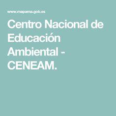 Centro Nacional de Educación Ambiental - CENEAM.