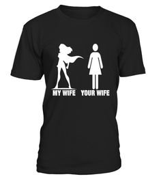 # My Wife Your Wife T-Shirt .  CHECK OUT OTHER AWESOME DESIGNS HERE!  This tee shirt would make a fun gift for a husband, whether he's a brand new newlywed who is freshly just married, a vetran hubby / hubbie, or whether it's for a special occasion like Valentine's day, a wedding anniversary or a birthday. It can be given as a humorous, funny gift for your man, or in all earnestness given to him for the sake of romance. What spouse wouldn't like to be told that he's the world's greatest Mr…