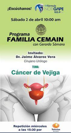 """Próximo programa de Familia Cemain éste Sábado 2 de abril, hablaremos sobre """"Cáncer de Vejiga"""" con nuestro invitado especial el Dr. Jaime Álvarez Vera"""