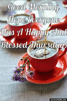 Good Morning Hope Everyone Has A Blessed Thursday gif Good Morning Motivation, Cute Good Morning Quotes, Good Morning Coffee, Good Morning Gif, Good Morning Sunshine, Good Morning Everyone, Good Morning Greetings, Good Morning Wishes, Morning Pics