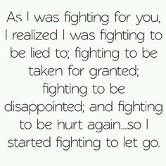 The hardest thing is to let go of someone you've put all your trust and feelings into.ive tured my fighting for you to stay in to fight my self to let you go True Quotes, Great Quotes, Quotes To Live By, Motivational Quotes, Inspirational Quotes, Asshole Quotes, Heartless Quotes, Fool Quotes, The Words