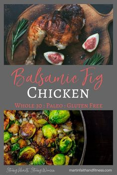 Paleo Balsalmic fig glaze that make your whole house ahhhmazing! Balsamic Fig Chicken & Roasted Sprouts - Martin Faith and Fitness Fig Recipes, Whole 30 Recipes, Paleo Recipes, Dishes Recipes, Yummy Recipes, Weeknight Meals, Easy Meals, Roasted Sprouts, Balsamic Chicken