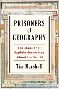 Tim Marshall explains how world geography colors national development and foreign relations.
