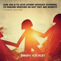 Love others without stopping.  #speaklife