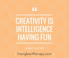 Creativity is intelligence having fun. Therapy Quotes, Art Therapy, Calendar Quotes, Color Quotes, Clever Quotes, Word Up, More Than Words, Albert Einstein, Content Marketing