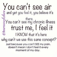 Just because you can't see it. Doesn't mean it's not there. Spoonie. Chronic illness.