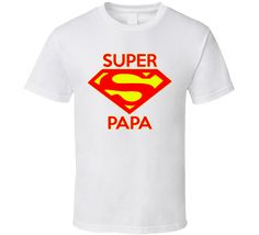 Super Papa T Shirt - I love this, perfect for my Papa for Christmas