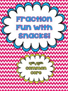 With snacks to model multiplying fractions by fractions fractions
