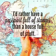 I'd rather have a passport full of stamps than a house full of stuff. #Travel #Explore #Admire