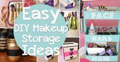 25  Brilliant And Easy DIY Makeup Storage Ideas