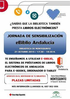 El miércoles 21 de octubre, de 17:30 a 19:30, en el Centro Cultural Biblioteca de Montequinto 'Jornada de sensibilización eBiblio' para aprender a utilizar el Servicio de Préstamo de Libros Electrónicos de Andalucía para e-book, ordenador o tablet.