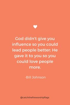 """""""God didn't give you influence so you could lead people better; He gave it to you so you could love people more."""" - Bill Johnson #firecatchers #catchthefireworshipflags #worshipflags #praisedance #danceministry"""