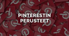 Pinterestin perusteet aloittelijalle.