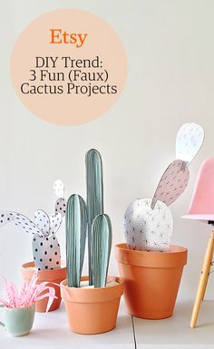 We've collected three whimsical cactus- and succulent-themed craft projects that are just as cute as the real things — without any of the horticultural heartbreak.