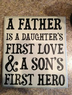 Fathers Day! So true for our baby girl and baby boy :)