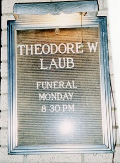 Theodore W. Laub has died.