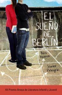 El sueño de Berlín, de Ana Alonso y Javier Pelegrin - Editorial Anaya - Signatura J ALO sue - Código de barras 3348551
